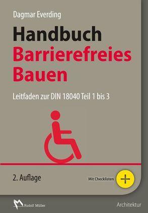Handbuch Barrierefreies Bauen von Everding,  Dagmar, Meyer M. A.,  Simone, Sieger,  Volker