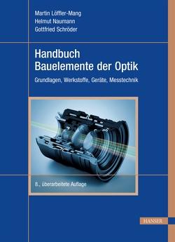 Handbuch Bauelemente der Optik von Löffler-Mang,  Martin, Naumann,  Helmut, Schröder,  Gottfried