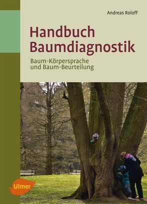 Handbuch Baumdiagnostik von Roloff,  Andreas