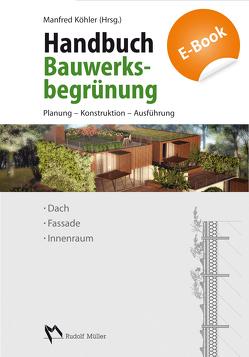 Handbuch Bauwerksbegrünung – E-Book (PDF) von Ansel,  Wolfgang, Appl,  Roland, Betzler,  Florian, Köhler,  Manfred, Mann,  Gunter, Ottelé,  ir. M., Wünschmann,  (FH) M. S