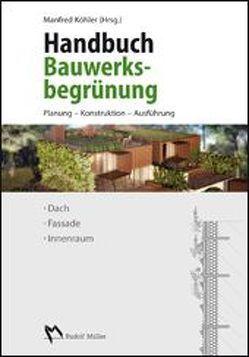 Handbuch Bauwerksbegrünung von Köhler,  Manfred