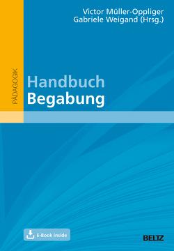 Handbuch Begabung von Müller-Oppliger,  Victor, Weigand,  Gabriele