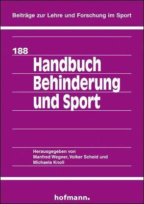 Handbuch Behinderung und Sport von Knoll,  Michaela, Scheid,  Volker, Wegner,  Manfred