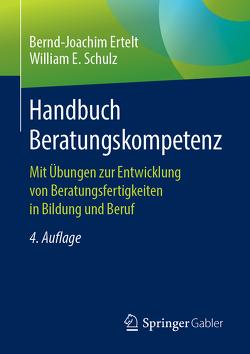 Handbuch Beratungskompetenz von Ertelt,  Bernd-Joachim, Schulz,  William E.