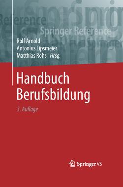Handbuch Berufsbildung von Arnold,  Rolf, Lipsmeier,  Antonius, Rohs,  Matthias