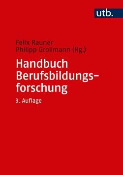 Handbuch Berufsbildungsforschung von Grollmann,  Philipp, Rauner,  Felix