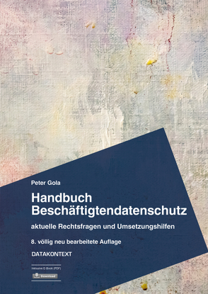 Handbuch Beschäftigtendatenschutz von Gola,  Peter