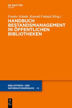 Handbuch Bestandsmanagement in Öffentlichen Bibliotheken von Becker,  Tom, Hauke,  Petra, Schade,  Frauke, Umlauf,  Konrad