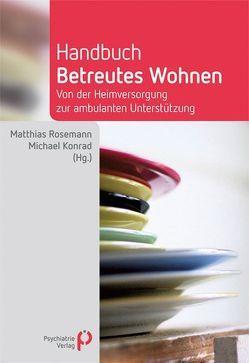 Handbuch Betreutes Wohnen von Konrad,  Michael, Rosemann,  Matthias