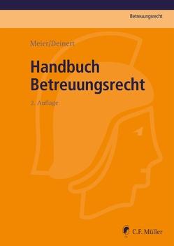 Handbuch Betreuungsrecht von Deinert,  Horst, Meier,  Sybille M.