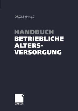 Handbuch betriebliche Altersversorgung von Drols,  Wolfgang