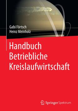 Handbuch Betriebliche Kreislaufwirtschaft von Förtsch,  Gabi, Meinholz,  Heinz