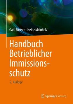 Handbuch Betrieblicher Immissionsschutz von Förtsch,  Gabi, Meinholz,  Heinz