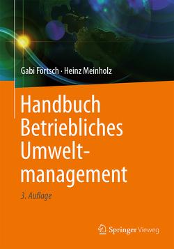 Handbuch Betriebliches Umweltmanagement von Förtsch,  Gabi, Meinholz,  Heinz