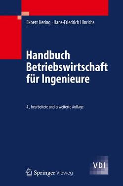 Handbuch Betriebswirtschaft für Ingenieure von Hering,  Ekbert, Hinrichs,  Hans-Friedrich