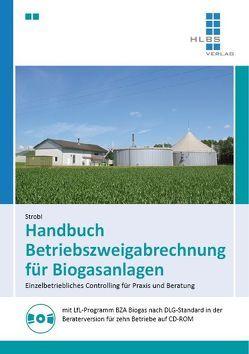 Handbuch Betriebszweigabrechnung für Biogasanlagen von Strobl,  Martin