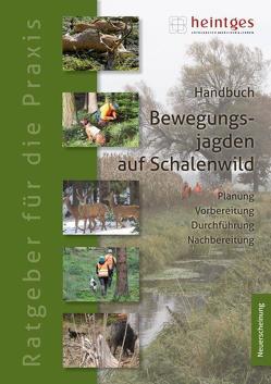 Handbuch Bewegungsjagd auf Schalenwild von Erl,  Martin, Heintges,  Wolfgang, Schmidt,  Klaus