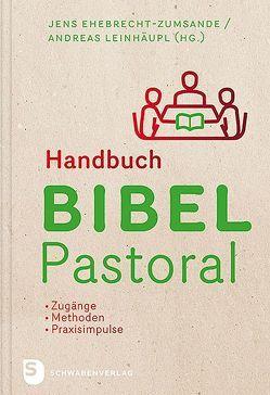 Handbuch Bibel-Pastoral von Ehebrecht-Zumsande,  Jens, Leinhäupl,  Andreas
