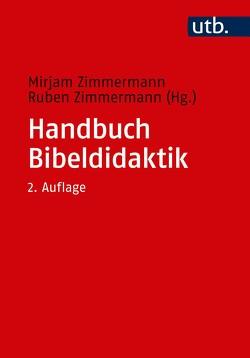 Handbuch Bibeldidaktik von Zimmermann,  Mirjam, Zimmermann,  Ruben