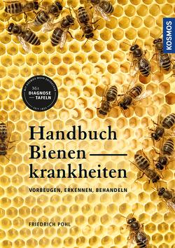 Handbuch Bienenkrankheiten von Pohl,  Dr. Friedrich