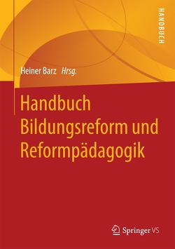 Handbuch Bildungsreform und Reformpädagogik von Barz,  Heiner