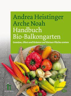 Handbuch Bio-Balkongarten von Arche Noah, Heistinger,  Andrea