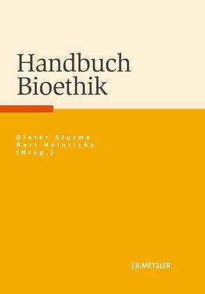 Handbuch Bioethik von Heinrichs,  Bert, Sturma,  Dieter