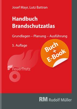 Handbuch Brandschutzatlas – mit E-Book von Battran,  Lutz, Mayr,  Josef