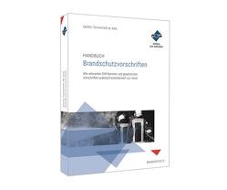 Handbuch Brandschutzvorschriften von Becker,  Michael, Biehl,  Michael K., Buchholz,  Helmut, Eberl-Pacan,  Reinhard, Friedl,  Wolfgang J., Götsch,  Enrico