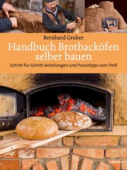 Handbuch Brotbacköfen selber bauen von Gruber,  Bernhard
