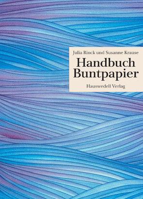 Handbuch Buntpapier von Krause,  Susanne, Rinck,  Julia