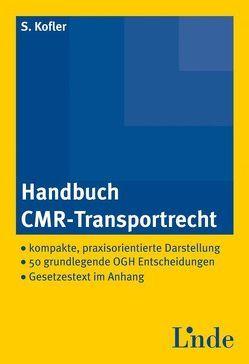 Handbuch CMR-Transportrecht von Kofler,  Stefan