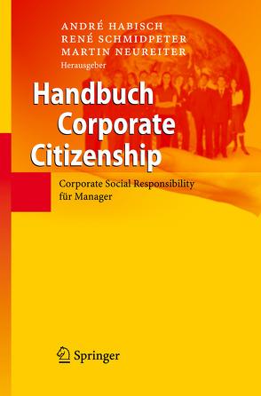 Handbuch Corporate Citizenship von Habisch,  André, Neureiter,  Martin, Schmidpeter,  René