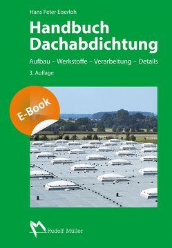 Handbuch Dachabdichtung von Eiserloh,  Hans P