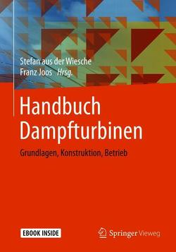 Handbuch Dampfturbinen von aus der Wiesche,  Stefan, Joos,  Franz