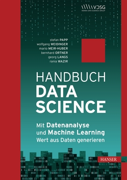 Handbuch Data Science von Langs,  Georg, Meir-Huber,  Mario, Ortner,  Bernhard, Papp,  Stefan, Wazir,  Rania, Weidinger,  Wolfgang