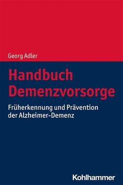 Handbuch Demenzvorsorge von Adler,  Georg
