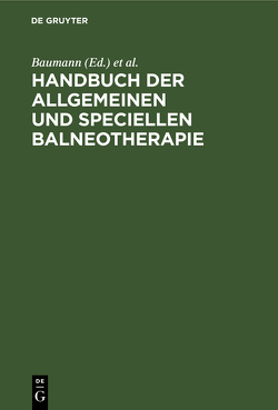 Handbuch der allgemeinen und speciellen Balneotherapie von Baumann, Valentiner,  Theodor