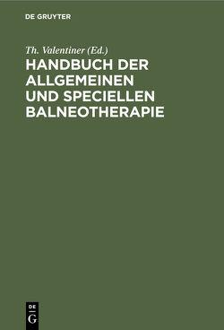 Handbuch der allgemeinen und speciellen Balneotherapie von Valentiner,  Th.