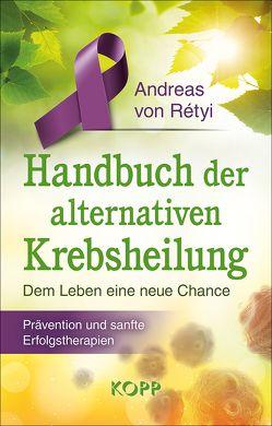 Handbuch der alternativen Krebsheilung von Rétyi,  Andreas von