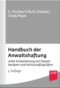Handbuch der Anwaltshaftung von Chab,  Bertin, Fischer,  Detlev, Fischer,  Gero, Pape,  Gerhardt, Vill,  Gerhard