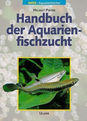 Handbuch der Aquarienfischzucht von Pinter,  Helmut