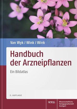 Handbuch der Arzneipflanzen von Wink,  Coralie, Wink,  Michael, Wyk,  Ben-Erik van