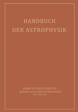 Handbuch der Astrophysik von Eberhard,  G., Kohlschüüter,  A., Ludendorff,  H., Milne,  E.A., Pannekoek,  A., Rosseland,  S., Westphal,  W.