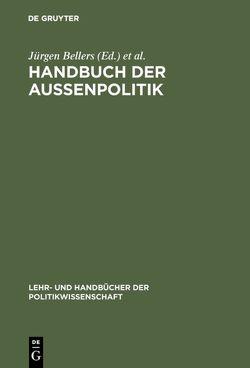 Handbuch der Aussenpolitik von Bellers ,  Jürgen, Benner,  Thorsten, Gerke,  Ines M.