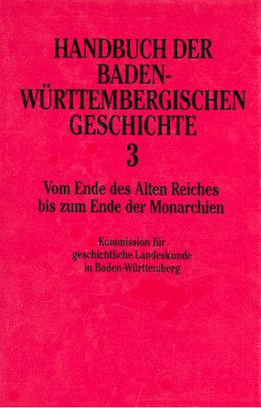 Handbuch der Baden-Württembergischen Geschichte von Fenske,  Hans, Mann,  Bernhard, Ullmann,  Hans P