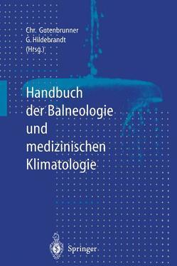Handbuch der Balneologie und medizinischen Klimatologie von Amelung,  W., Gutenbrunner,  Christian, Hildebrandt,  G., Hildebrandt,  Gunther