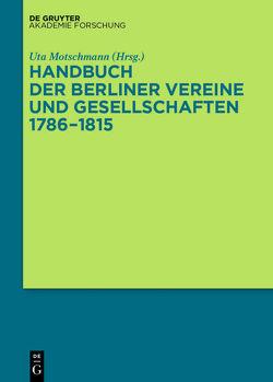 Handbuch der Berliner Vereine und Gesellschaften 1786–1815 von Motschmann,  Uta