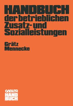 Handbuch der betrieblichen Zusatz- und Sozialleistungen von Grätz,  Frank