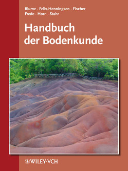 Handbuch der Bodenkunde von Blume,  Hans-Peter, Felix-Henningsen,  Peter, Frede,  Hans-Georg, Guggenberger,  Georg, Horn,  Rainer, Stahr,  Karl
